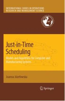 Józefowska, Joanna - Just-In-Time Scheduling: Models and Algorithms for Computer and Manufacturing Systems, ebook