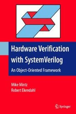 Ekendahl, Robert - Hardware Verification with SystemVerilog, ebook
