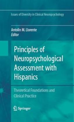 Llorente, Antolin M. - Principles of Neuropsychological Assessment with Hispanics, ebook
