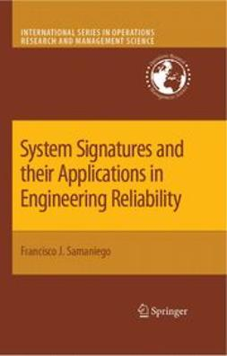 Samaniego, Francisco J. - System Signatures and their Applications in Engineering Reliability, e-kirja
