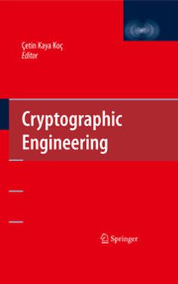 Koç, Çetin Kaya - Cryptographic Engineering, ebook