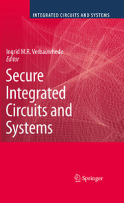 Verbauwhede, Ingrid M.R. - Secure Integrated Circuits and Systems, ebook