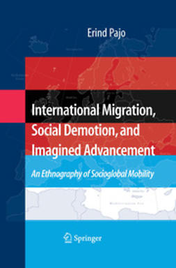 Pajo, Erind - International Migration, Social Demotion, and Imagined Advancement, ebook