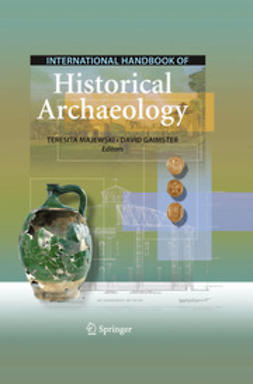 Gaimster, David - International Handbook of Historical Archaeology, e-bok
