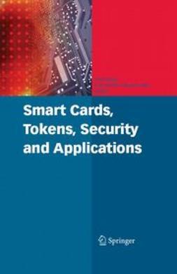 Markantonakis, Konstantinos - Smart Cards, Tokens, Security and Applications, ebook