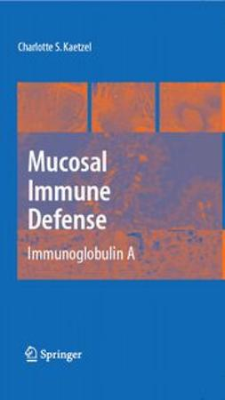 Kaetzel, Charlotte Slayton - Mucosal Immune Defense: Immunoglobulin A, ebook