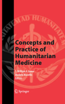 Gunn, S. William A. - Concepts and Practice of Humanitarian Medicine, ebook