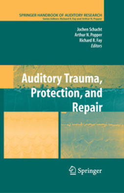 Fay, Richard R. - Auditory Trauma, Protection, and Repair, ebook