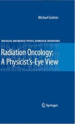 Goitein, Michael - Radiation Oncology: A Physicist's-Eye View, ebook