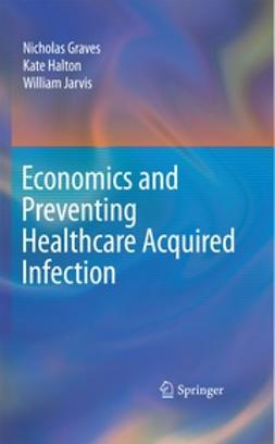 Halton, Kate - Economics and Preventing Healthcare Acquired Infection, ebook