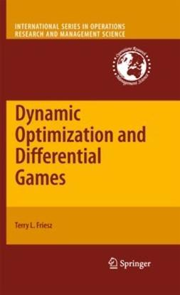 Friesz, Terry L. - Dynamic Optimization and Differential Games, ebook