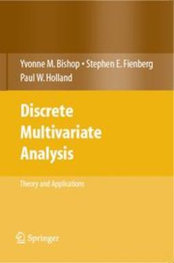 Bishop, Yvonne M. M. - Discrete Multivariate Analysis Theory and Practice, ebook