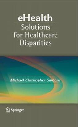 Gibbons, Michael Christopher - eHealth Solutions for Healthcare Disparities, e-bok