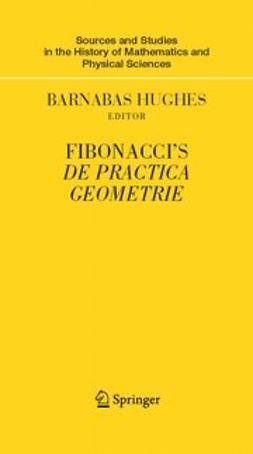 Hughes, Barnabas - Fibonacci's De Practica Geometrie, ebook