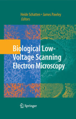 Pawley, James B. - Biological Low-Voltage Scanning Electron Microscopy, ebook