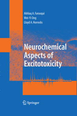 Farooqui, Akhlaq A. - Neurochemical Aspects of Excitotoxicity, ebook