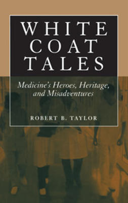Taylor, Robert B. - White Coat Tales, ebook