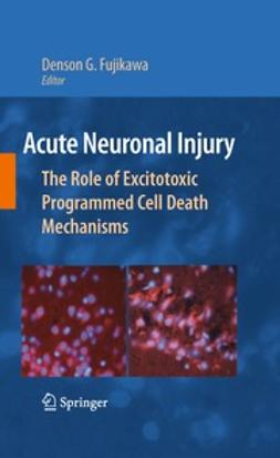 Fujikawa, Denson G. - Acute Neuronal Injury, ebook