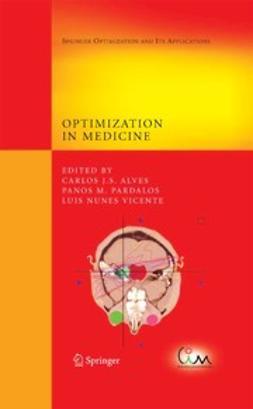 Alves, Carlos J. S. - Optimization in Medicine, ebook