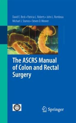 Wexner, Steven D. - The ASCRS Manual of Colon and Rectal Surgery, ebook