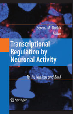 Dudek, Serena M. - Transcriptional Regulation by Neuronal Activity, ebook