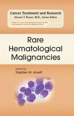 Ansell, Stephen M. - Rare Hematological Malignancies, ebook