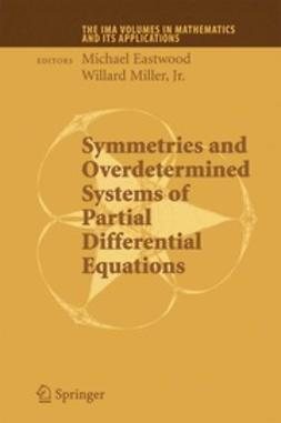 Eastwood, Michael - Symmetries and Overdetermined Systems of Partial Differential Equations, ebook