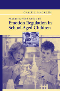 Macklem, Gayle L. - Practitioner's Guide to Emotion Regulation in School-Aged Children, ebook