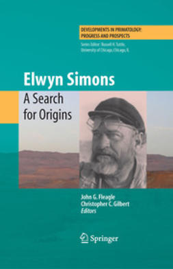 Fleagle, John G. - Elwyn Simons: A Search for Origins, ebook