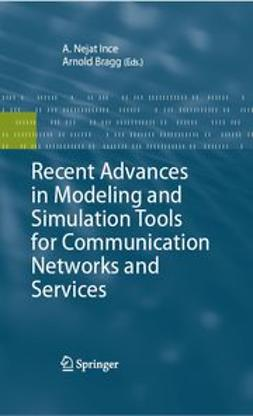 Bragg, Arnold - Recent Advances in Modeling and Simulation Tools for Communication Networks and Services, ebook