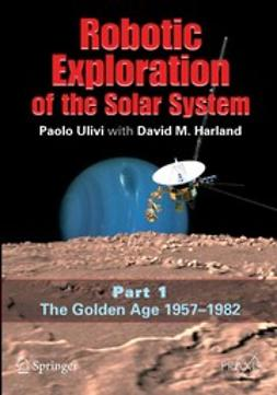 Harland, David M. - Robotic Exploration of the Solar System, e-kirja