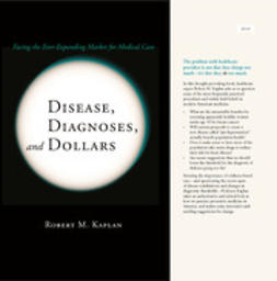 Kaplan, Robert M. - Disease, Diagnoses, and Dollars, ebook