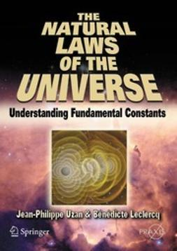 Uzan, Jean-Philippe - The Natural Laws of the Universe, e-bok