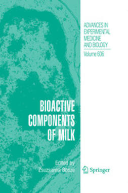 Bösze, Zsuzsanna - Bioactive Components of Milk, ebook