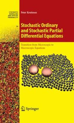 Kotelenez, Peter - Stochastic Ordinary and Stochastic Partial Differential Equations, ebook