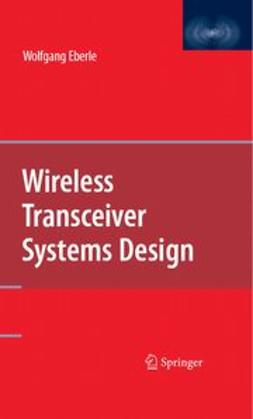 Eberle, Wolfgang - Wireless Transceiver Systems Design, ebook