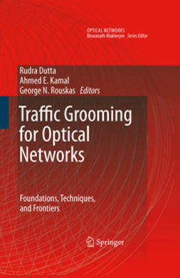 Dutta, Rudra - Traffic Grooming for Optical Networks, ebook