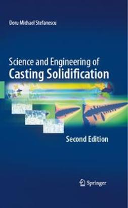 - Science and Engineering of Casting Solidification, Second Edition, ebook