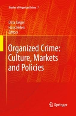 Nelen, Hans - Organized Crime: Culture, Markets and Policies, ebook