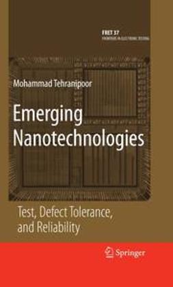 Tehranipoor, Mohammad - Emerging Nanotechnologies, ebook