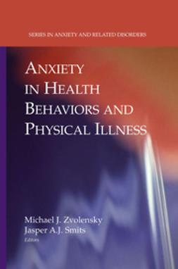 Smits, Jasper A. J. - Anxiety In Health Behaviors And Physical Illness, ebook