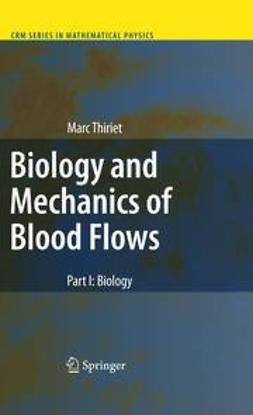 Thiriet, Marc - Biology and Mechanics of Blood Flows, e-bok