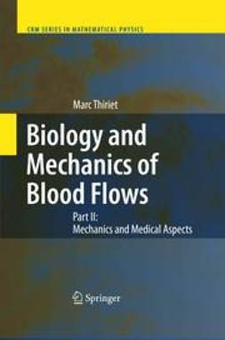 Thiriet, Marc - Biology and Mechanics of Blood Flows, ebook