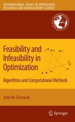 Chinneck, John W. - Feasibility and Infeasibility in Optimization, ebook