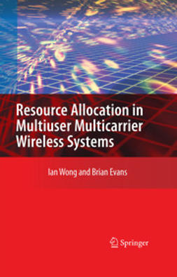 Evans, Brian - Resource Allocation In Multiuser Multicarrier Wireless Systems, e-bok
