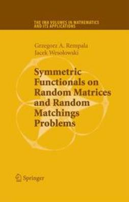 Rempala, Grzegorz A. - Symmetric Functionals on Random Matrices and Random Matchings Problems, ebook