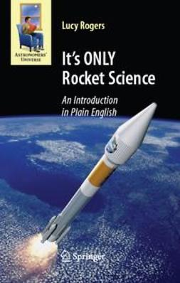 Rogers, Lucy - It's ONLY Rocket Science, ebook