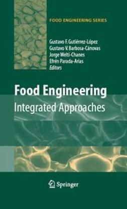 Barbosa-Cánovas, Gustavo V. - Food Engineering: Integrated Approaches, e-bok