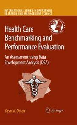 Ozcan, Yasar A. - Health Care Benchmarking and Performance Evaluation, ebook