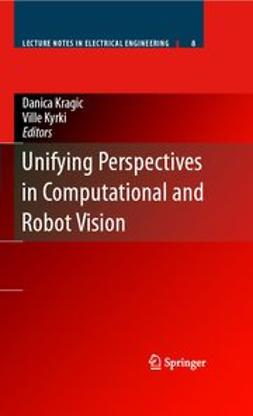 Kragic, Danica - Unifying Perspectives in Computational and Robot Vision, ebook